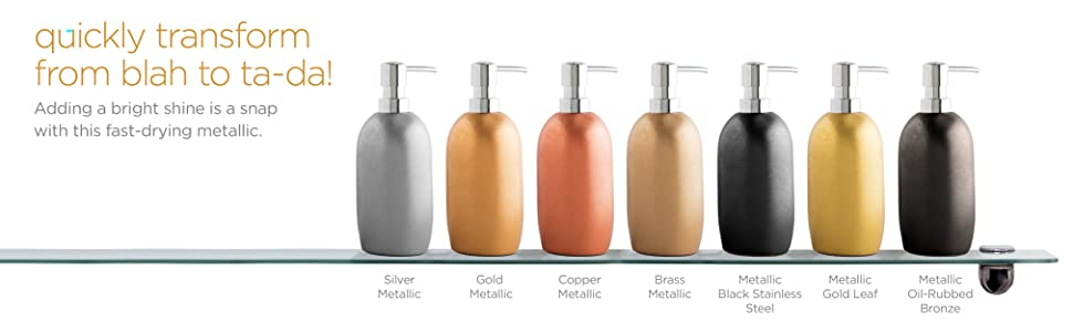 Adding a bright shine is a snap with this fast drying metallic. Various colored soap dispensers.