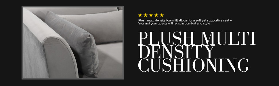 PLUSH MULTI DENSITY CUSHIONING