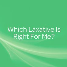 Which laxative is right for me?