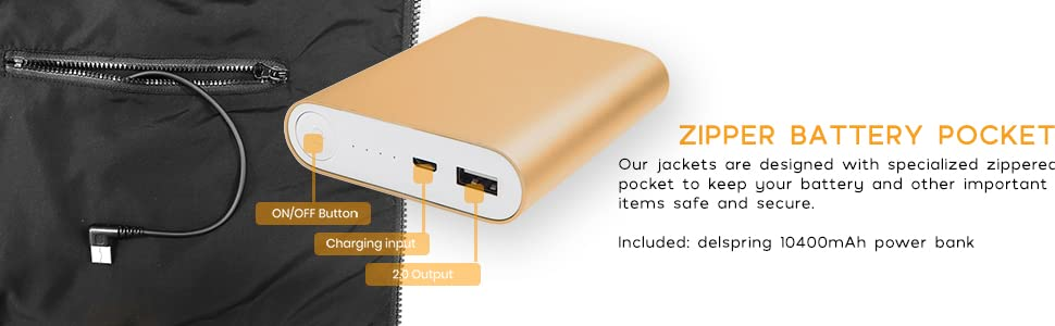 Our jacket is designed with a specialized zippered pocket battery pouch. included 10400 mah power