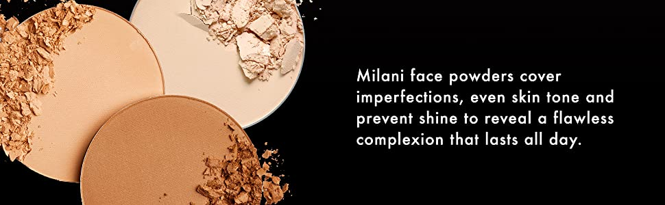 Milani face powders, cover imperfections, even skin tone