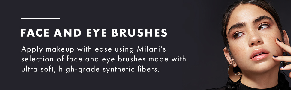 Milani face and eye brushes, made with high-grade synthetic fibers