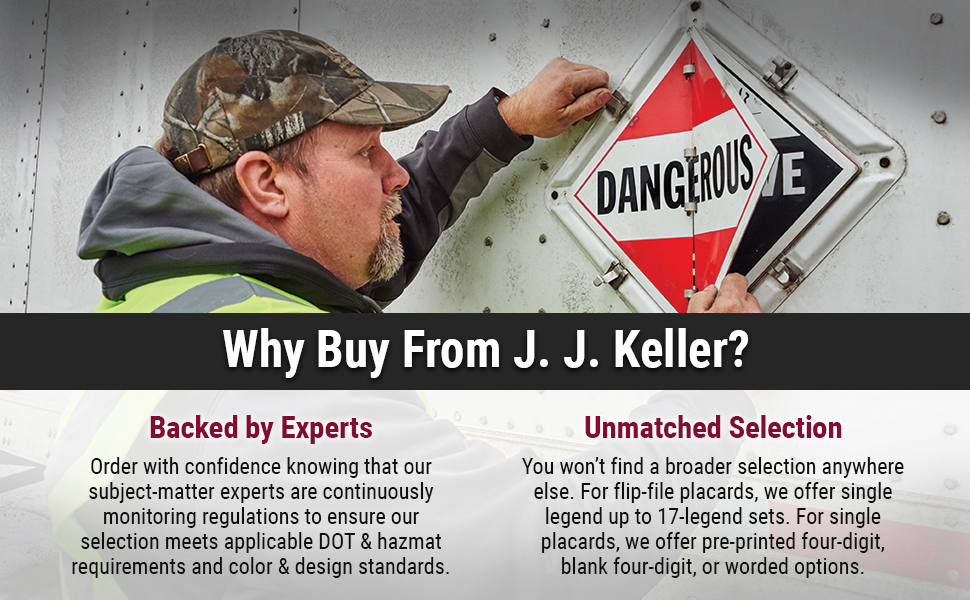 Why buy from JJ Keller? Unmatched Placard Selection & Backed by Experts!