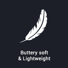Buttery soft & Lightweight
