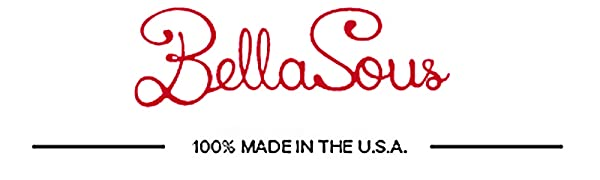 bellasous 100% made in the U.S.A. USA