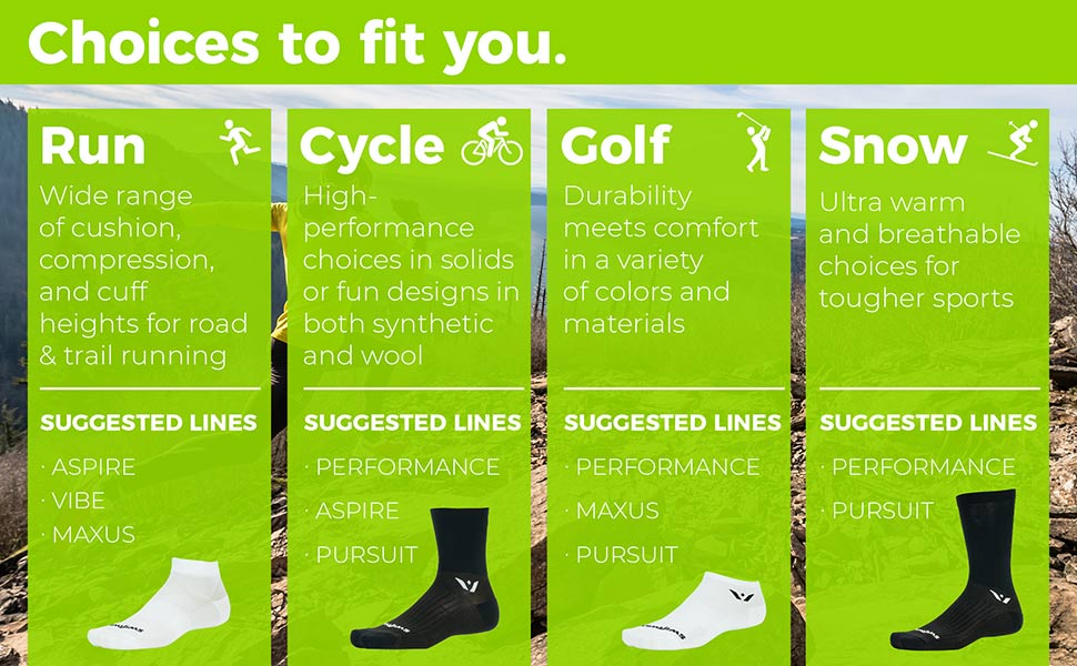 Choices to fit you- Run, Cycle, Golf, Snow