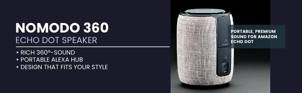 Nomodo 360, Echo Dot Speaker