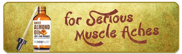 Almond Oil - for serious muscle aches