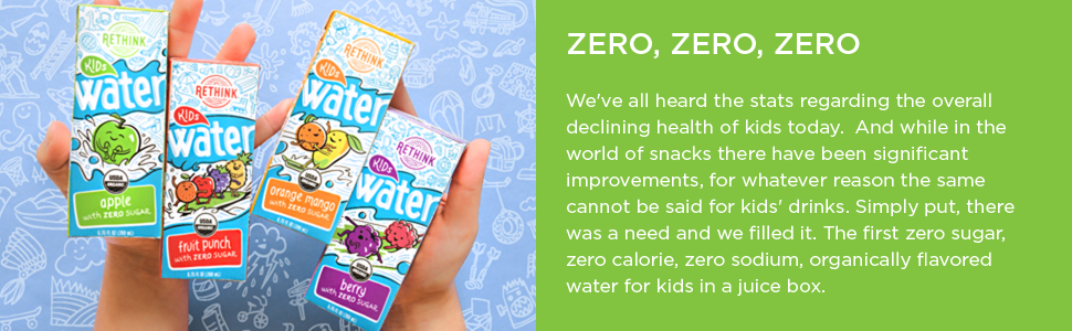 RETHINK kids water, zero calorie, sugar free, snack, kids drinks, zero sodium, juice box