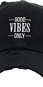 GOOD VIBES ONLY EMBROIDERY VINTAGE DAD HAT