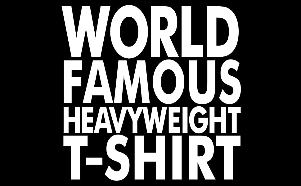 WORLD FAMOUS HEAVY WEIGHT SHAKA SUPER MAX HEAVYWEIGHT T SHIRT