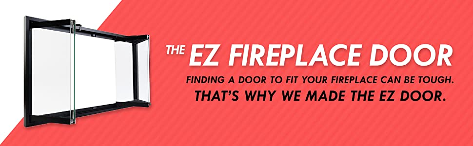 The EZ fireplace door with quick installation fits any model any manufacturer, reduces energy costs
