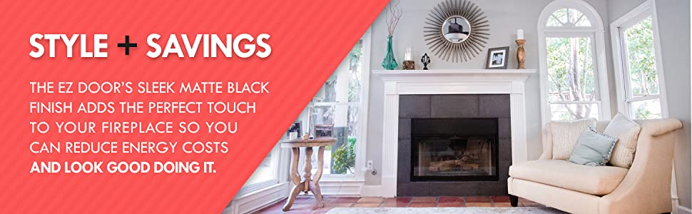 EZ fireplace door has sleek matte black finish and helps you reduce energy bills and keep house warm