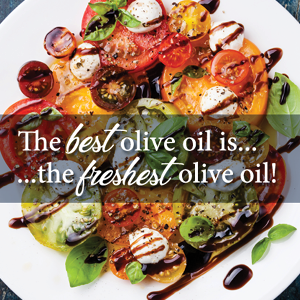 olive oil, balsamic vinegar