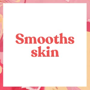 smooths skin
