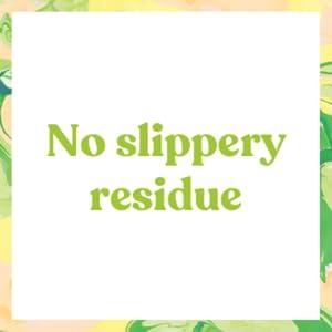 no slippery residue