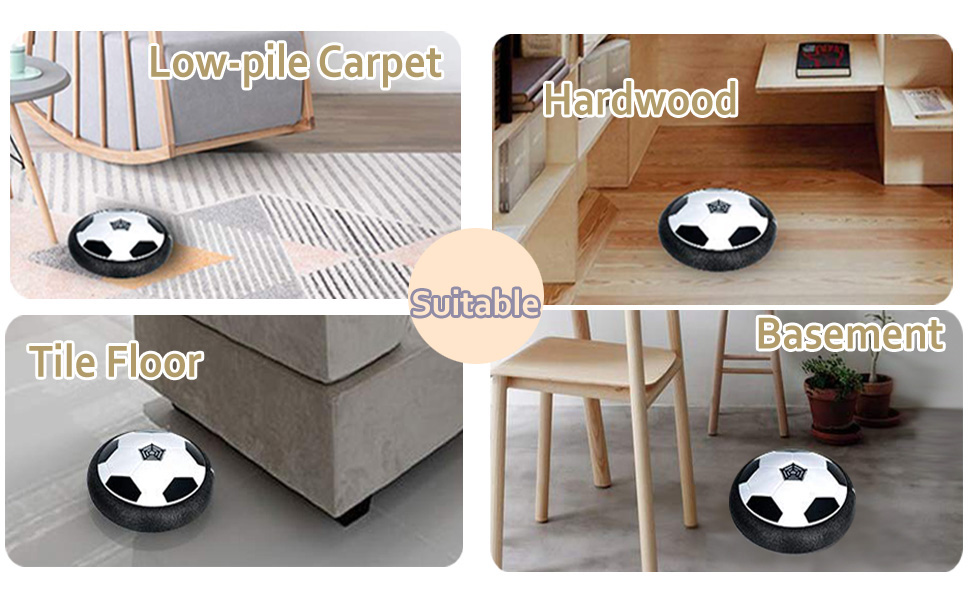 Hover ball can play on low-pile carpet or hardwood or tile floor or basement.